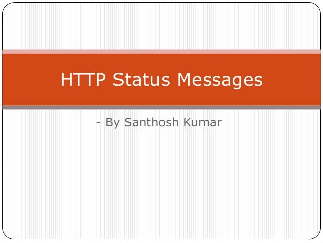 HTTP Status Messages - By Santhosh Kumar