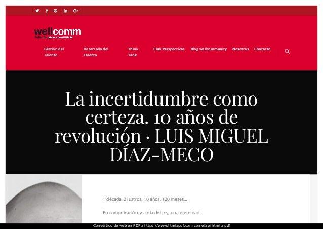 La incertidumbre como certeza. 10 años de revolución · LUIS MIGUEL DÍAZ-MECO 1 década, 2 lustros, 10 años, 120 meses… En c...