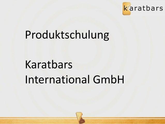 Produktschulung  Karatbars  International GmbH