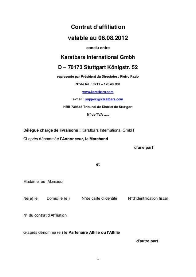 Contrat d'affiliation  valable au 06.08.2012  conclu entre  Karatbars International Gmbh  D – 70173 Stuttgart Königstr. 52...