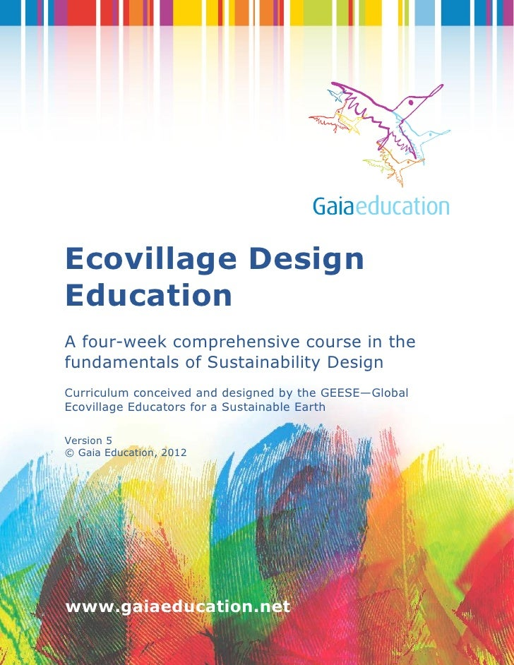 Ecovillage DesignEducationA four-week comprehensive course in thefundamentals of Sustainability DesignCurriculum conceived...
