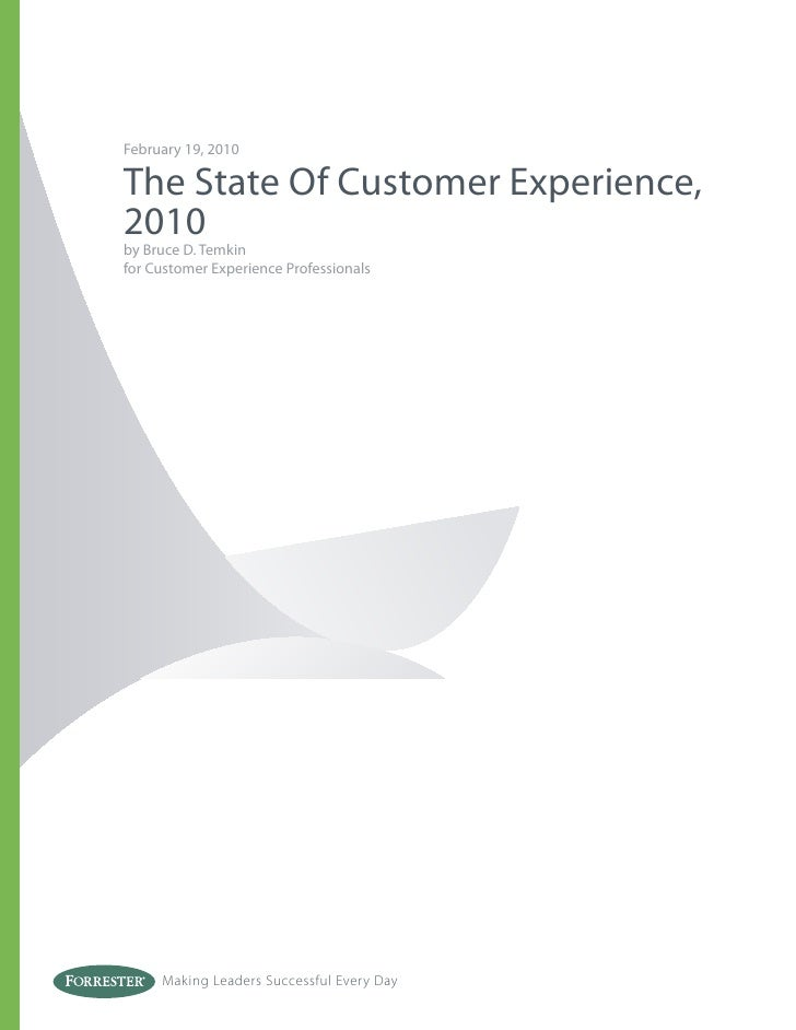 February 19, 2010The State Of Customer Experience,2010by Bruce D. Temkinfor Customer Experience Professionals     Making L...