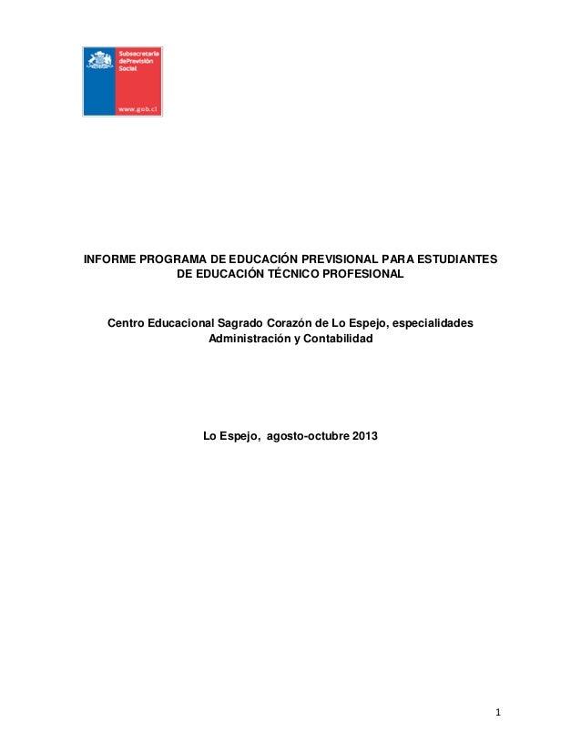1 INFORME PROGRAMA DE EDUCACIÓN PREVISIONAL PARA ESTUDIANTES DE EDUCACIÓN TÉCNICO PROFESIONAL Centro Educacional Sagrado C...