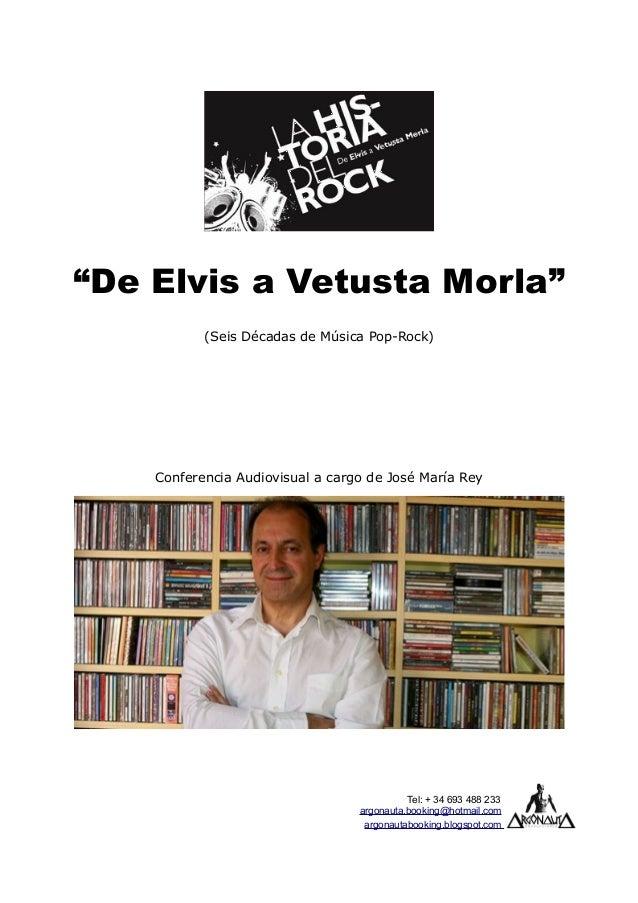 """""""De Elvis a Vetusta Morla"""" (Seis Décadas de Música Pop-Rock) Conferencia Audiovisual a cargo de José María Rey Tel: + 34 6..."""