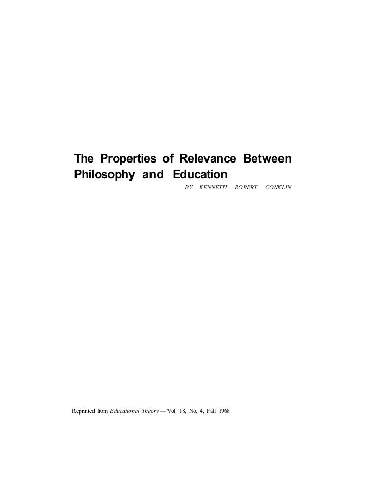 The Properties of Relevance BetweenPhilosophy and Education                                           BY    KENNETH       ...