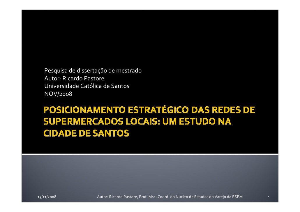 Pesquisa de dissertação de mestrado    Autor: Ricardo Pastore    Universidade Católica de Santos    NOV/2008     13/11/200...