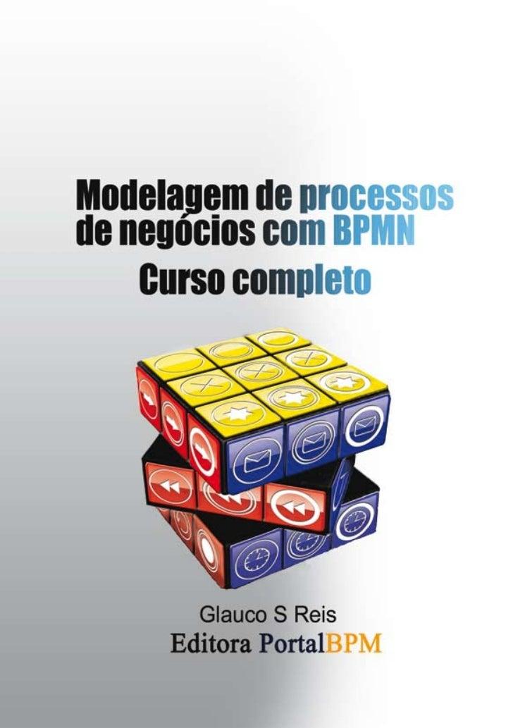 Copyright @ 2008 by Editora PortalBPM ltda.                 Direitos desta edição reservados a                        Edit...