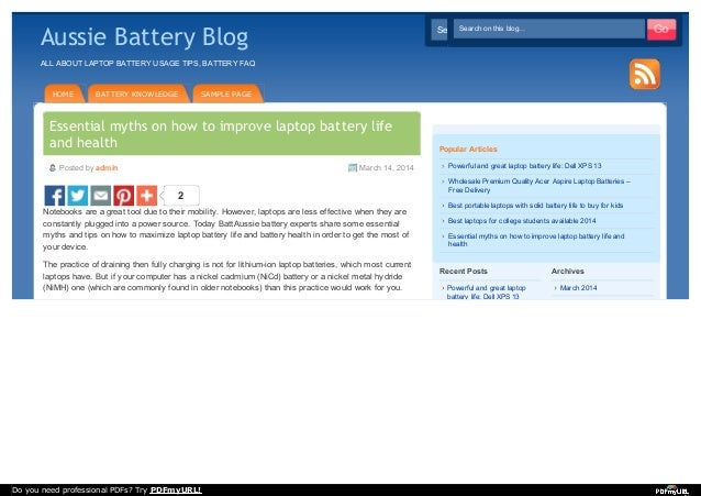 Posted by admin March 14, 2014 2 Essential myths on how to improve laptop battery life and health Notebooks are a great to...