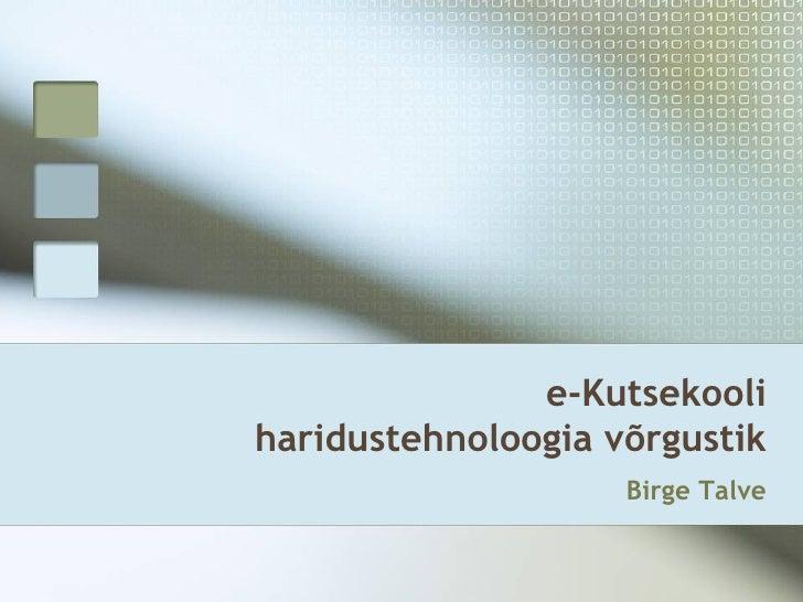 e-Kutsekooli haridustehnoloogia võrgustik Birge Talve