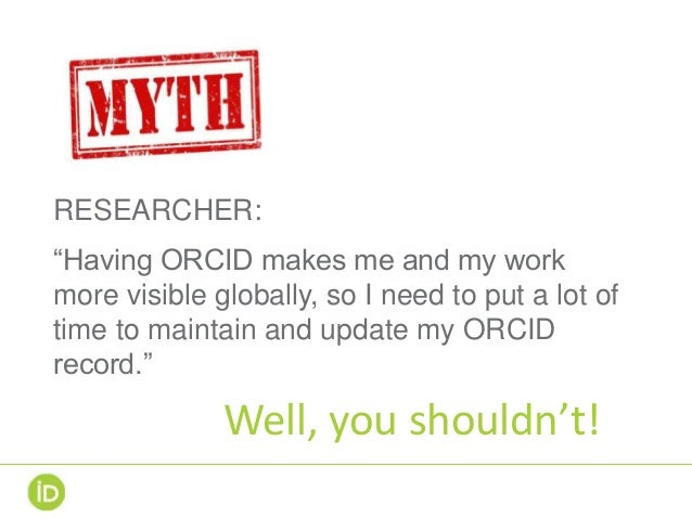 """RESEARCHER: """"Having ORCID makes me and my work more visible globally, so I need to put a lot of time to maintain and updat..."""