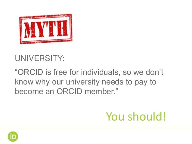 """UNIVERSITY: """"ORCID is free for individuals, so we don't know why our university needs to pay to become an ORCID member."""" Y..."""