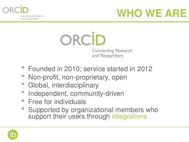 WHO WE ARE • Founded in 2010; service started in 2012 • Non-profit, non-proprietary, open • Global, interdisciplinary • In...