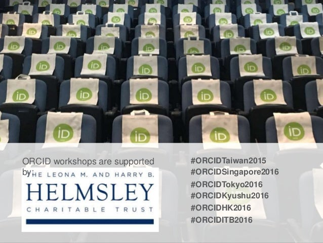 #ORCIDTokyo2016 #ORCIDKyushu2016 #ORCIDHK2016 #ORCIDSingapore2016 #ORCIDTaiwan2015 #ORCIDITB2016 ORCID workshops are suppo...