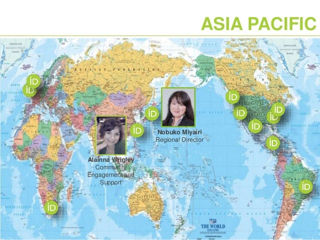 ASIA PACIFIC Nobuko Miyairi Regional Director Alainna Wrigley Community Engagement and Support