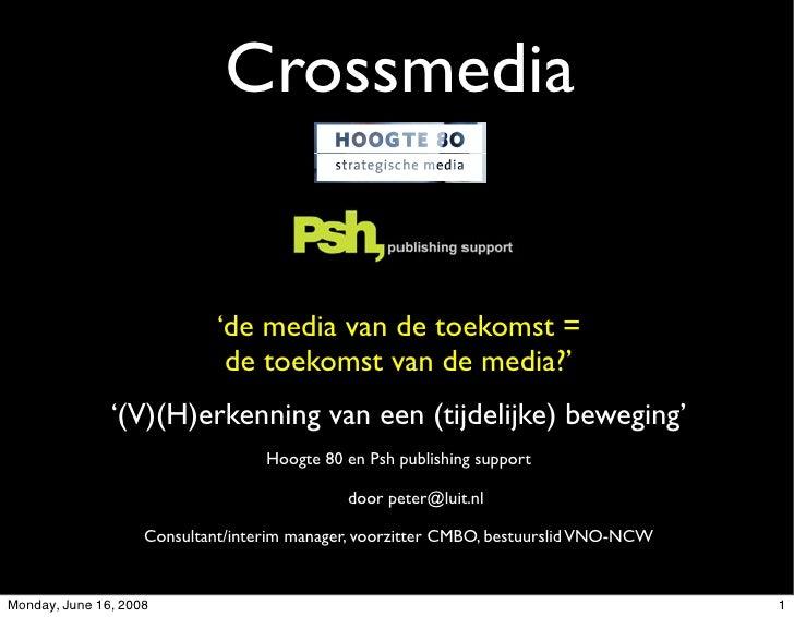 Crossmedia                                'de media van de toekomst =                               de toekomst van de med...
