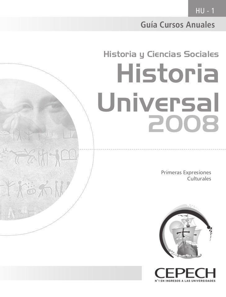 HU - 1         Guía Cursos AnualesHistoria y Ciencias Sociales HistoriaUniversal          2008              Primeras Expre...