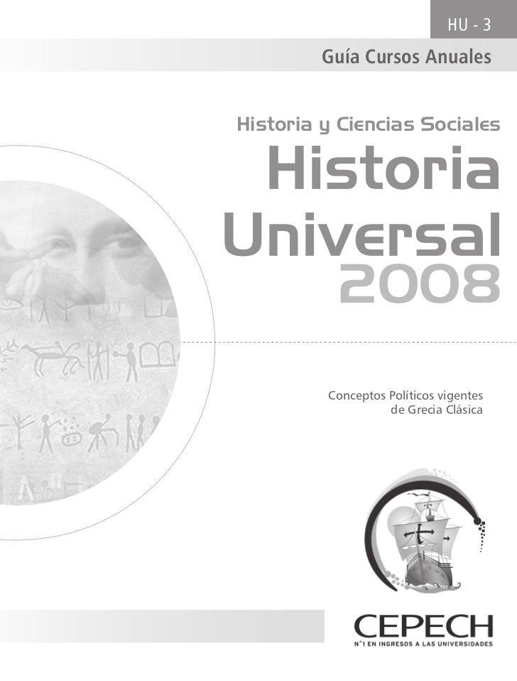 HU - 3         Guía Cursos AnualesHistoria y Ciencias Sociales HistoriaUniversal          2008         Conceptos Políticos...