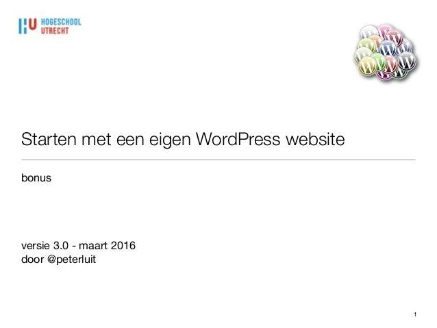Starten met een eigen WordPress website bonus  versie 3.0 - maart 2016  door @peterluit 1