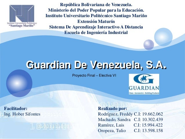 LOGO Guardian De Venezuela, S.A. Proyecto Final – Electiva VI República Bolivariana de Venezuela. Ministerio del Poder Pop...