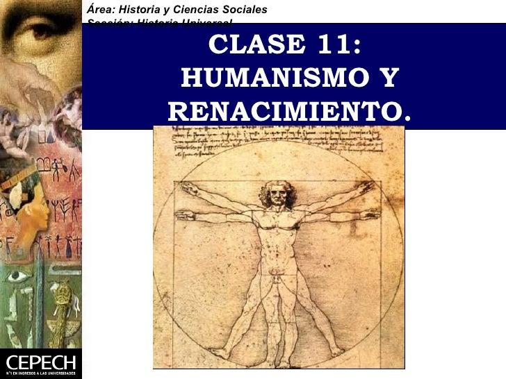 CLASE 11:  HUMANISMO Y RENACIMIENTO. Área: Historia y Ciencias Sociales Sección: Historia Universal