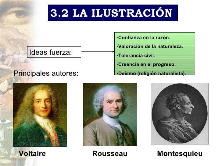 3.2 LA ILUSTRACIÓN Ideas fuerza: <ul><li>Confianza en la raz ón. </li></ul><ul><li>Valoración de la naturaleza. </li></ul>...