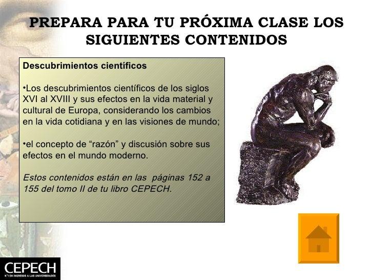 PREPARA PARA TU PRÓXIMA CLASE LOS SIGUIENTES CONTENIDOS <ul><li>Descubrimientos científicos </li></ul><ul><li>Los descubri...