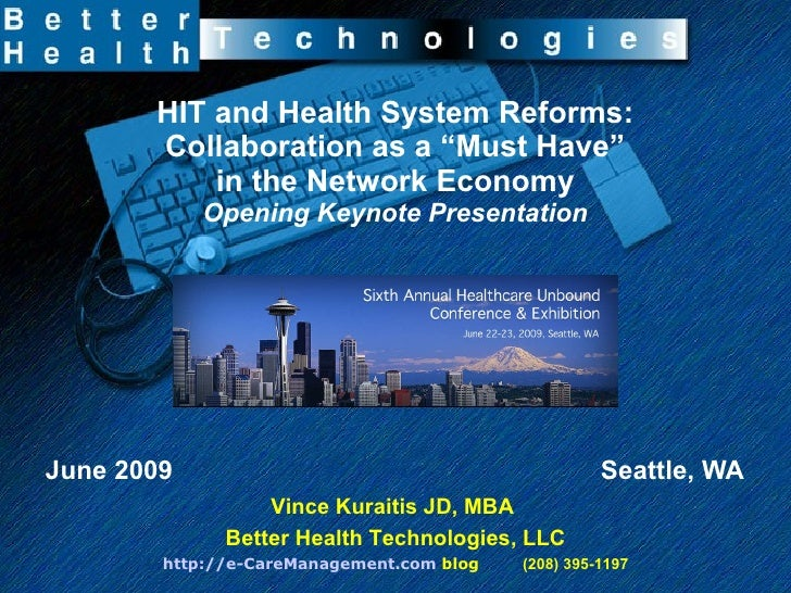 "HIT and Health System Reforms: Collaboration as a ""Must Have"" in the Network Economy Opening Keynote Presentation June 200..."