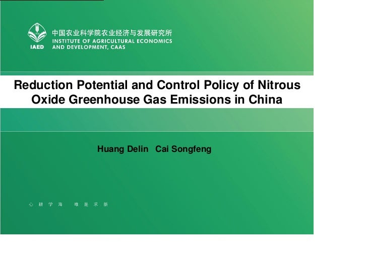 Reduction Potential and Control Policy of Nitrous  Oxide Greenhouse Gas Emissions in China              Huang Delin Cai So...