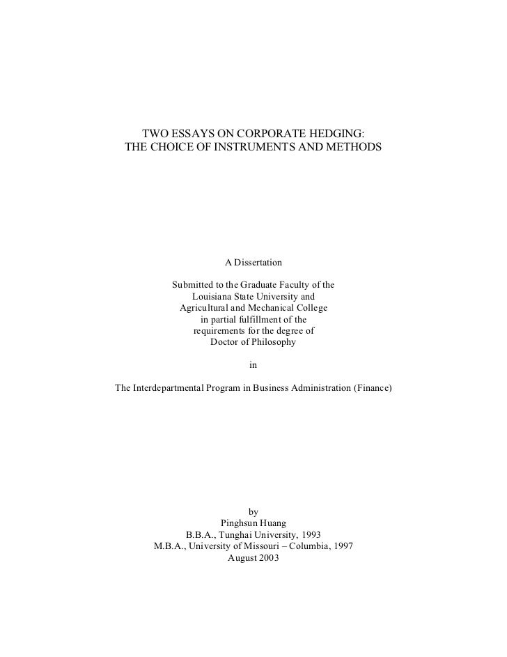 TWO ESSAYS ON CORPORATE HEDGING:  THE CHOICE OF INSTRUMENTS AND METHODS                          A Dissertation           ...