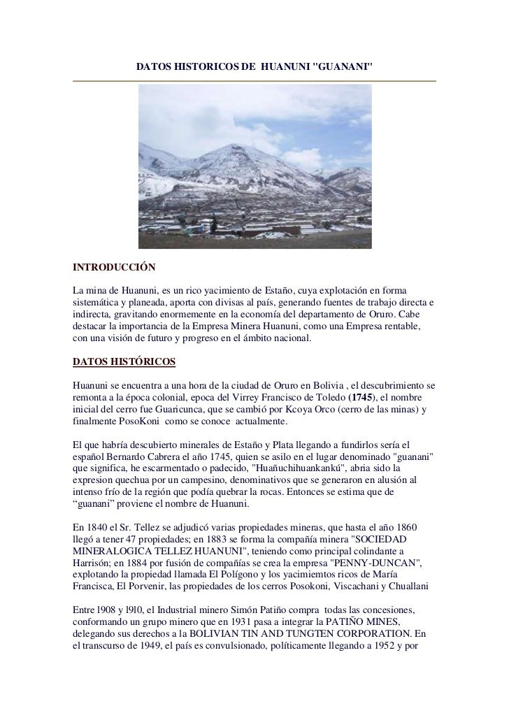 "DATOS HISTORICOS DE HUANUNI ""GUANANI""INTRODUCCIÓNLa mina de Huanuni, es un rico yacimiento de Estaño, cuya explotación en ..."