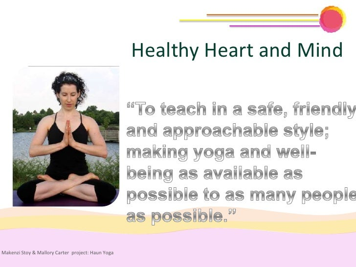 Healthy Heart and MindMakenzi Stoy & Mallory Carter project: Haun Yoga