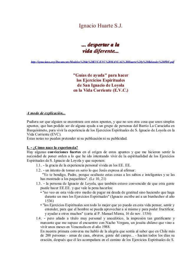 Ignacio Huarte S.J. ... despertar a la vida diferente... http://ignaciano.org/Documents/Modelos%20de%20EVC/EVC%20MANUAL%20...