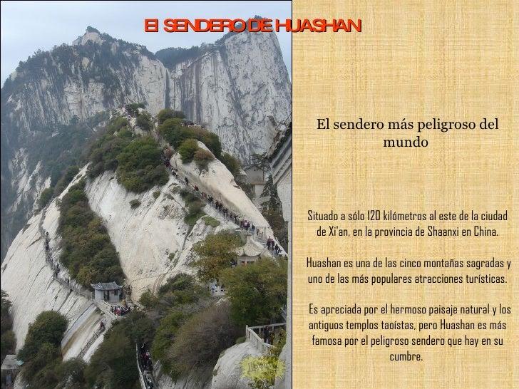 El SENDERO DE HUASHAN Situado a sólo 120 kilómetros al este de la ciudad de Xi'an, en la provincia de Shaanxi en China.  H...