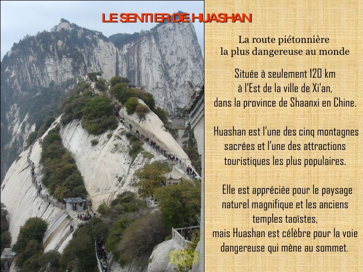 LE SENTIER DE HUASHAN Située à seulement 120 km à l'Est de la ville de Xi'an, dans la province de Shaanxi en Chine.  Huash...