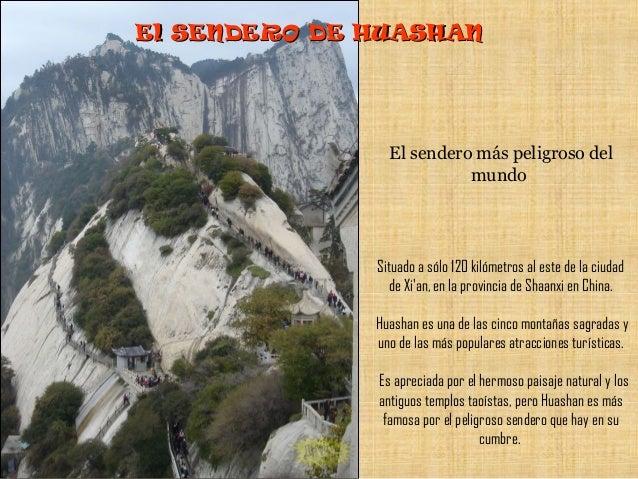 El SENDERO DE HUASHAN                El sendero más peligroso del                          mundo              Situado a só...
