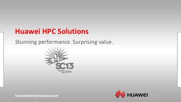 Huawei HPC Solutions Stunning performance. Surprising value.  huaweienterpriseusa.com
