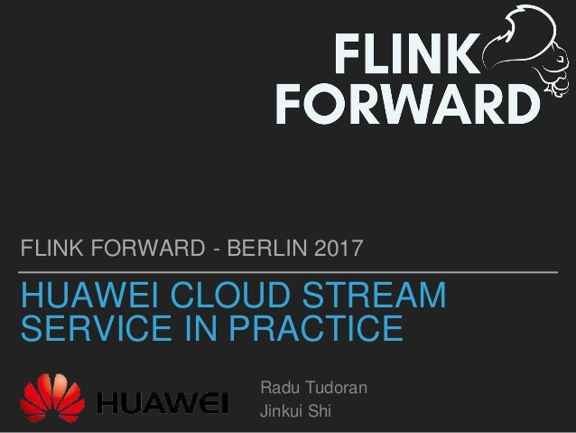 Flink Forward Berlin 2017: Dr  Radu Tudoran - Huawei Cloud