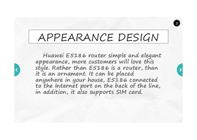 Company name Huawei E5186 router simple and elegant appearance, more customers will love this style. Rather than E5186 is ...