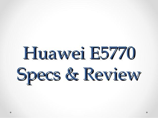 Huawei E5770Huawei E5770 Specs & ReviewSpecs & Review