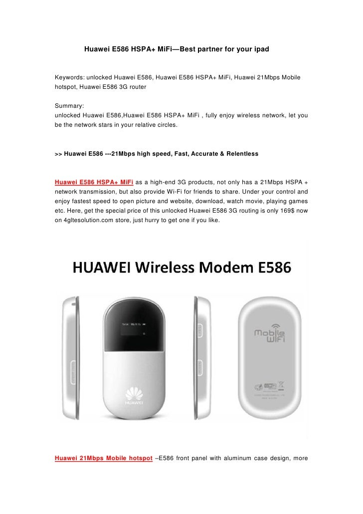 Huawei E586 HSPA+ MiFi—Best partner for your ipadKeywords: unlocked Huawei E586, Huawei E586 HSPA+ MiFi, Huawei 21Mbps Mob...
