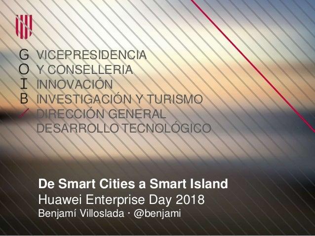 VICEPRESIDENCIA Y CONSELLERIA INNOVACIÓN INVESTIGACIÓN Y TURISMO DIRECCIÓN GENERAL DESARROLLO TECNOLÓGICO De Smart Cities ...