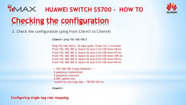 Huawei Switch S5700 How To - Configuring single-tag vlan mapping