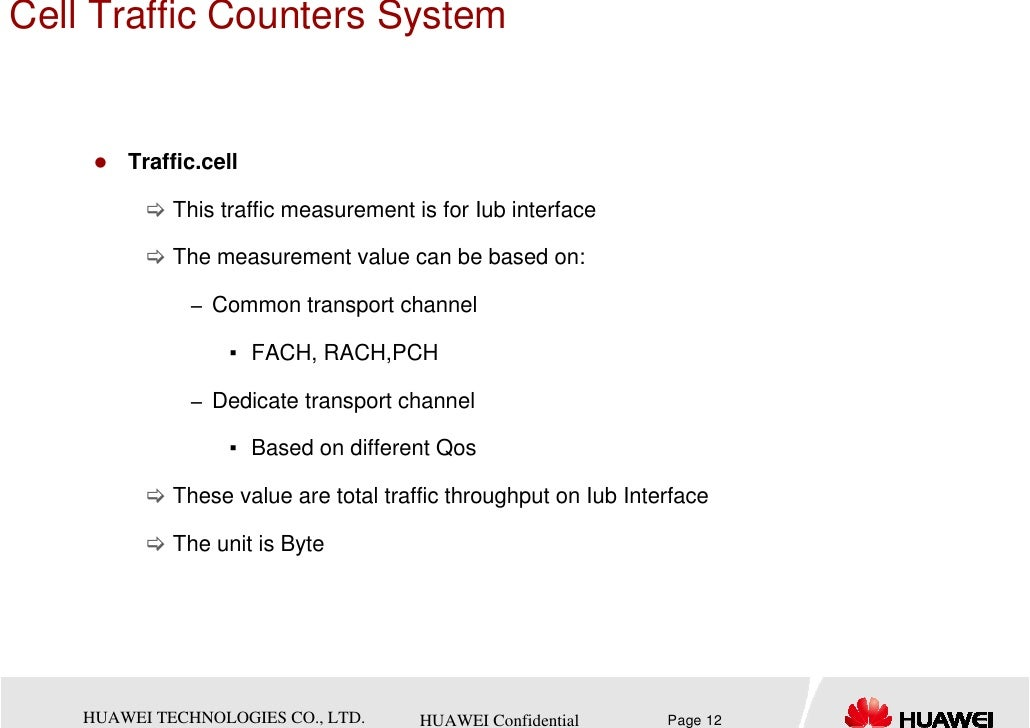 Cell Traffic Counters System        Traffic.cell             This traffic measurement is for Iub interface             The...