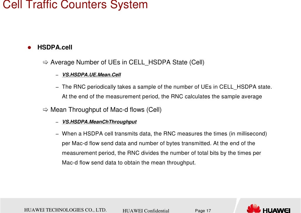 Cell Traffic Counters System        HSDPA.cell             Average Number of UEs in CELL_HSDPA State (Cell)              −...
