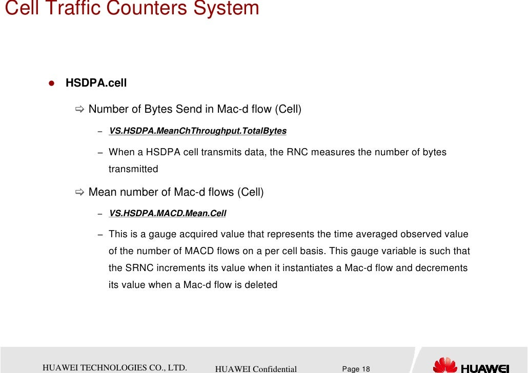 Cell Traffic Counters System        HSDPA.cell             Number of Bytes Send in Mac-d flow (Cell)              − VS.HSD...