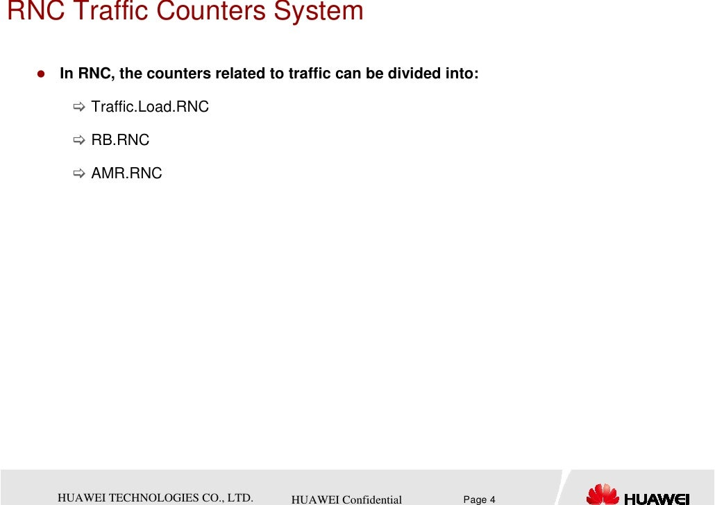 RNC Traffic Counters System    In RNC, the counters related to traffic can be divided into:        Traffic.Load.RNC       ...