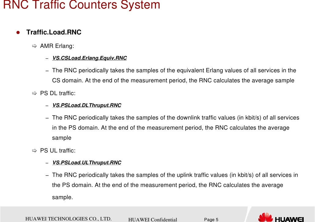 RNC Traffic Counters System    Traffic.Load.RNC       AMR Erlang:         − VS.CSLoad.Erlang.Equiv.RNC         − The RNC p...