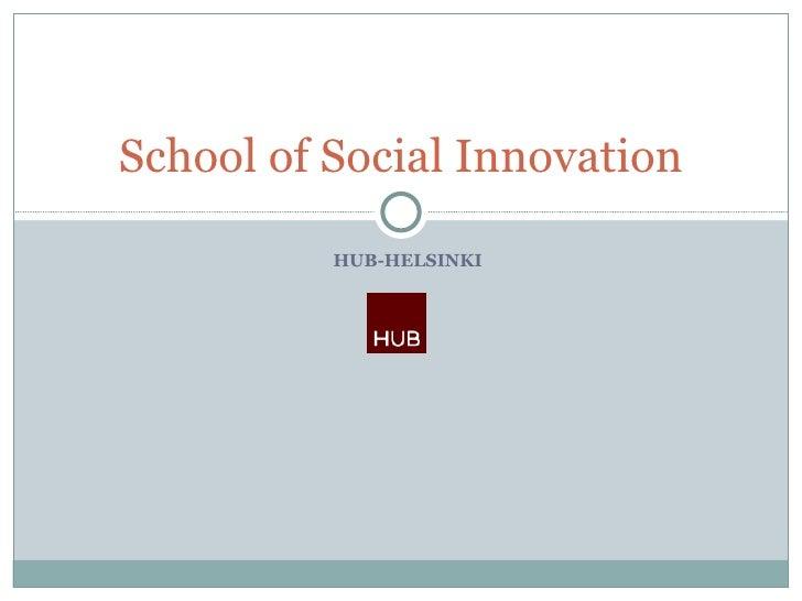 HUB-HELSINKI School of Social Innovation