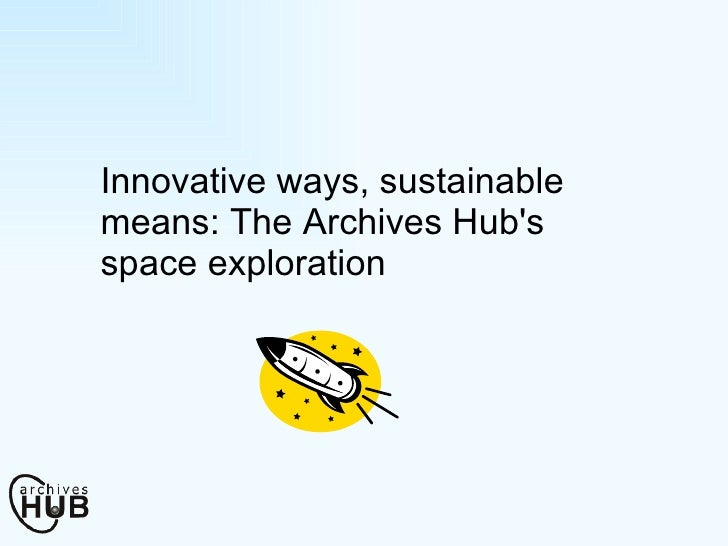 Innovative ways, sustainable means: The Archives Hub's space exploration