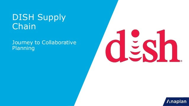 DISH Supply Chain Journey to Collaborative Planning
